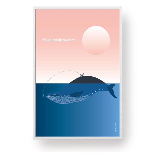 Plakat na ścianę z motywem wieloryba. Plakat z motto. You already have it !!!